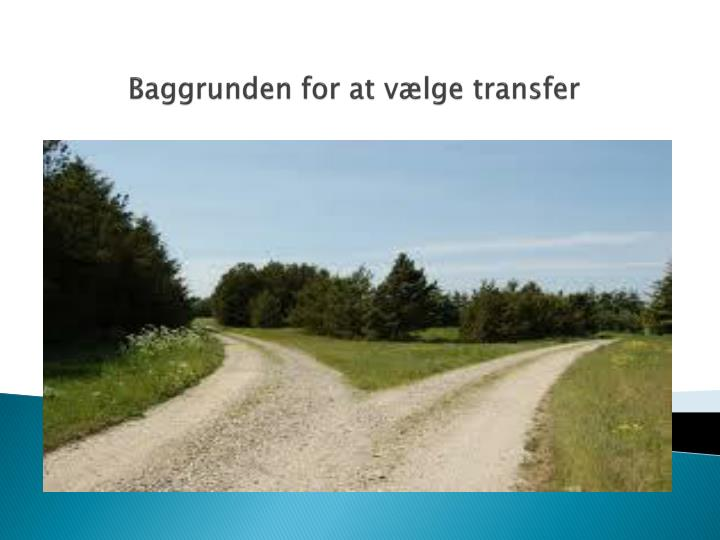 Baggrunden for at vælge transfer