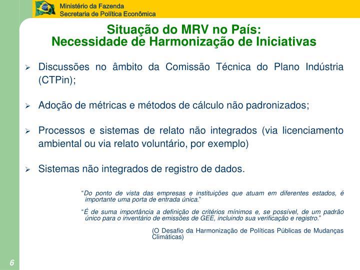 Situação do MRV no País: