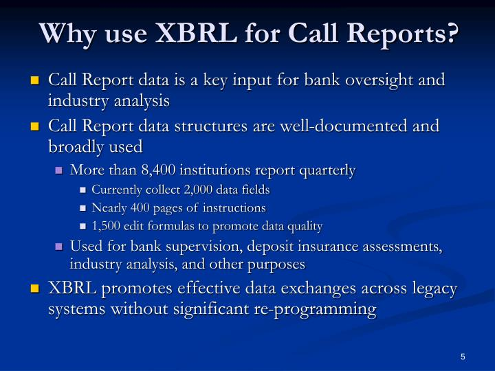 Why use XBRL for Call Reports?