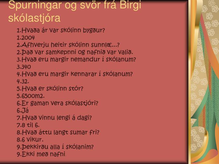 Spurningar og svör frá Birgi skólastjóra