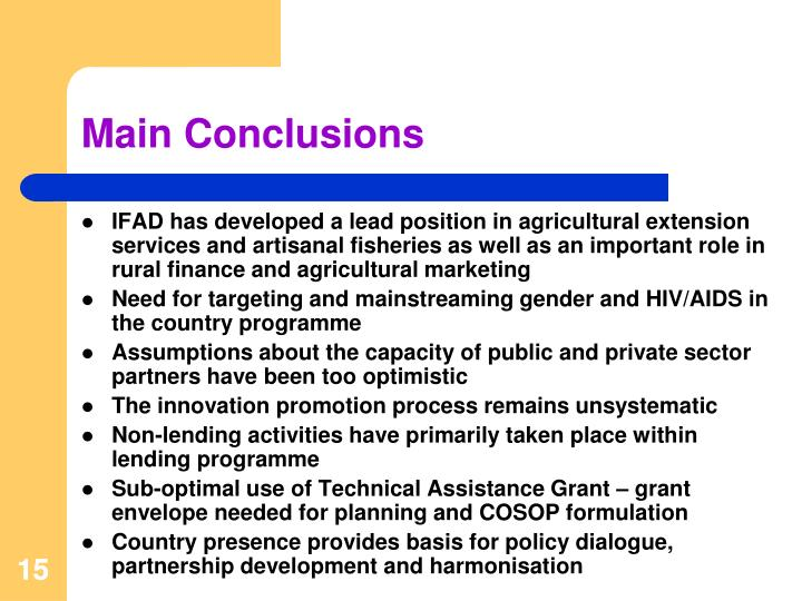IFAD has developed a lead position in agricultural extension services and artisanal fisheries as well as an important role in rural finance and agricultural marketing