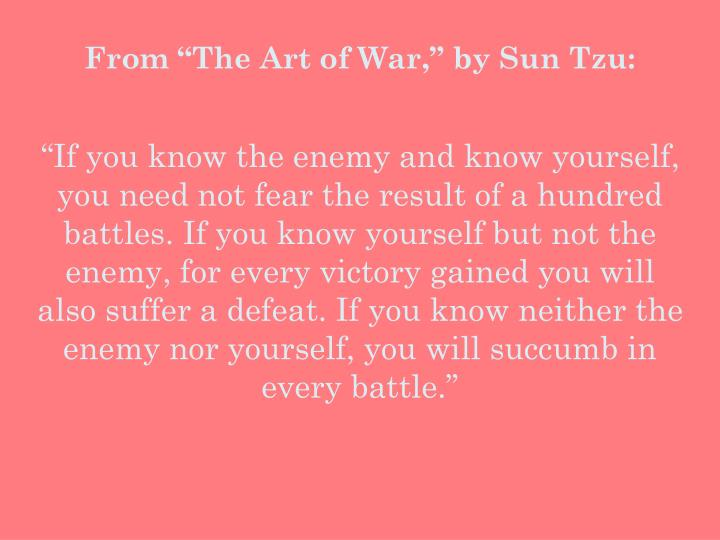"From ""The Art of War,"" by Sun Tzu:"