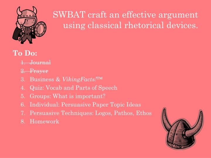 Swbat craft an effective argument using classical rhetorical devices