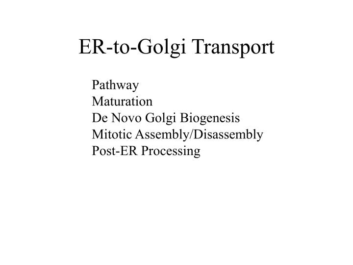 ER-to-Golgi Transport
