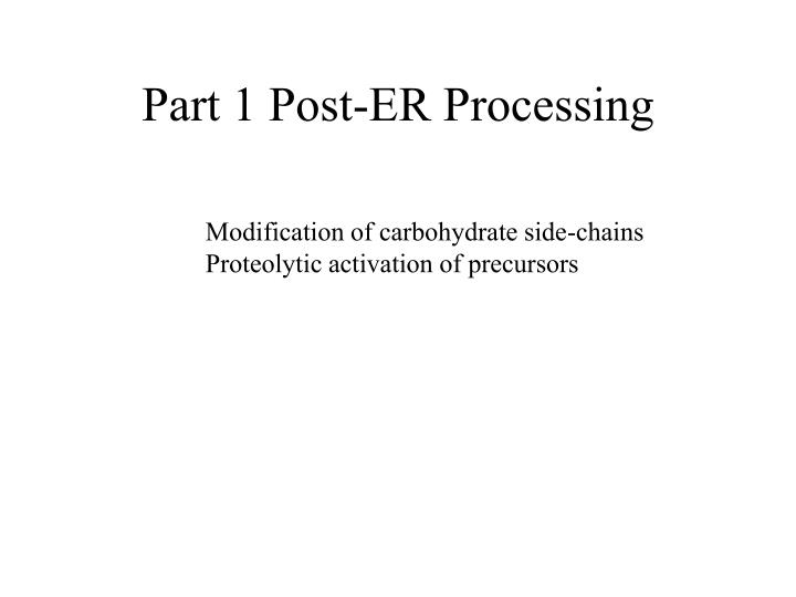 Part 1 Post-ER Processing
