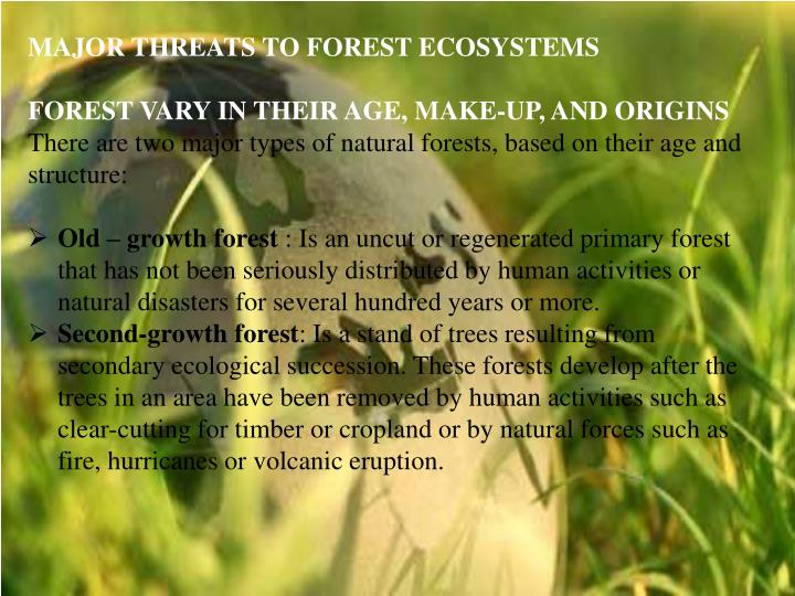 MAJOR THREATS TO FOREST ECOSYSTEMS