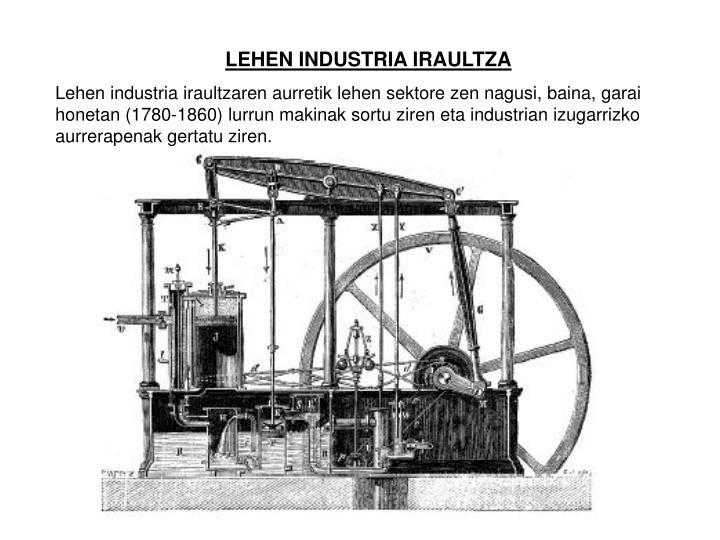 LEHEN INDUSTRIA IRAULTZA
