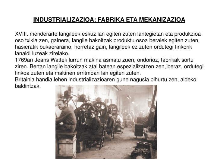 INDUSTRIALIZAZIOA: FABRIKA ETA MEKANIZAZIOA