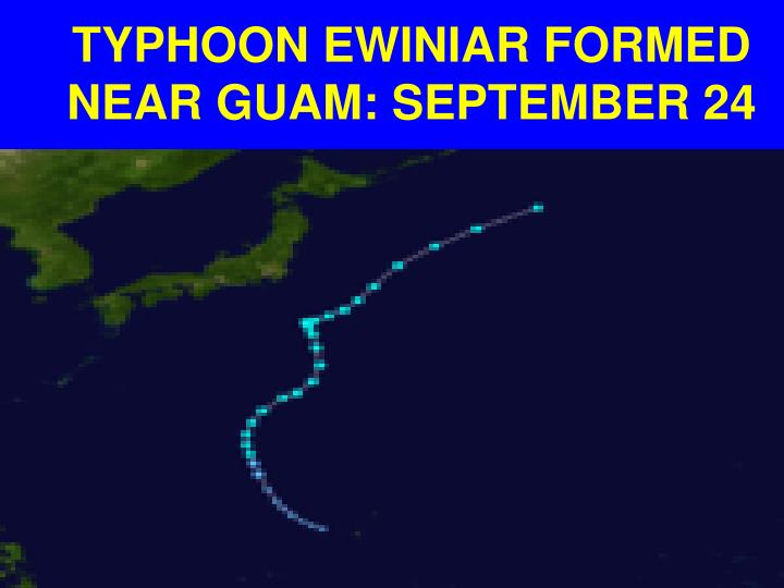 TYPHOON EWINIAR FORMED NEAR GUAM: SEPTEMBER 24