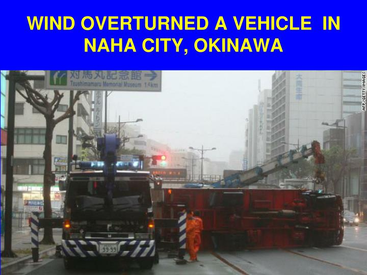WIND OVERTURNED A VEHICLE  IN NAHA CITY, OKINAWA