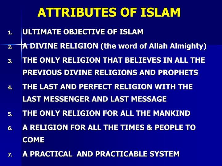 ATTRIBUTES OF ISLAM