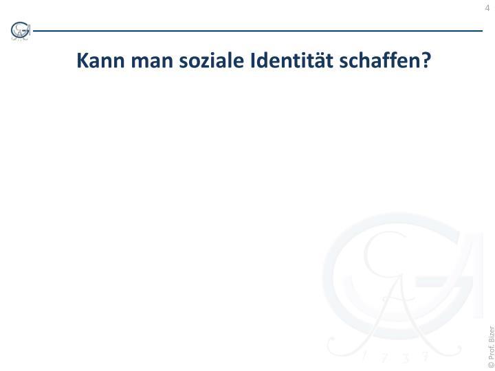 Kann man soziale Identität schaffen?