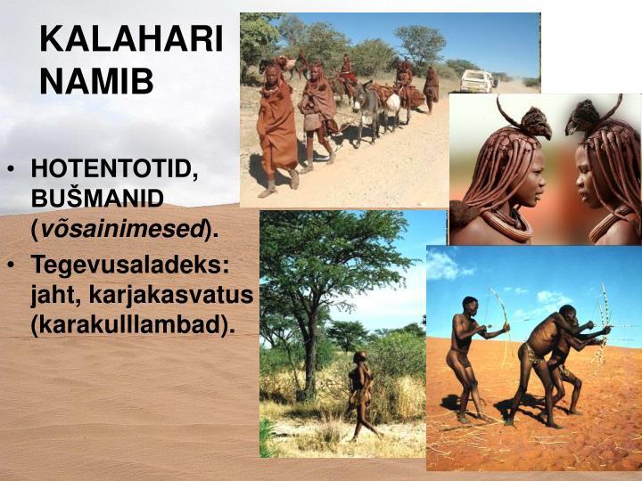 KALAHARI      NAMIB