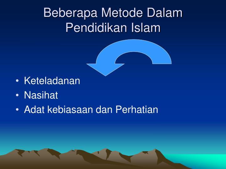 Beberapa Metode Dalam Pendidikan Islam