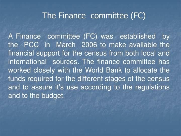 The Finance  committee (FC)