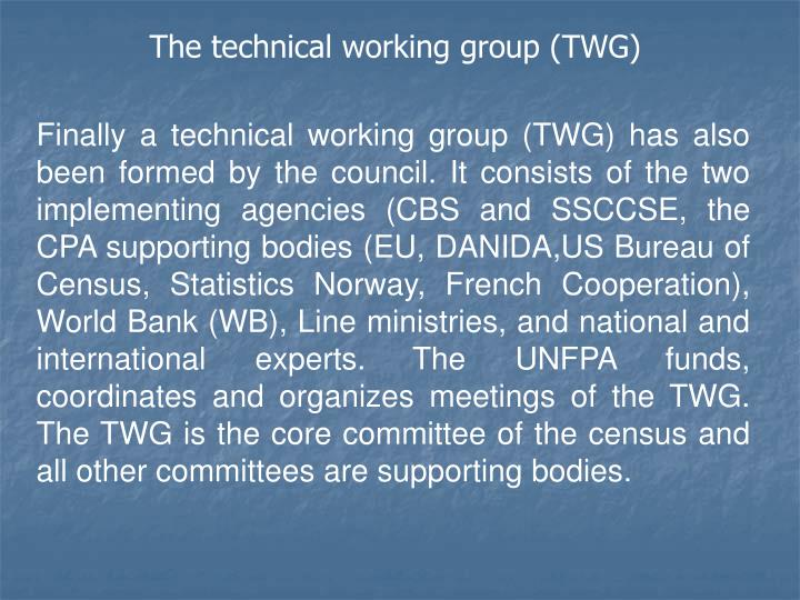 The technical working group (TWG)