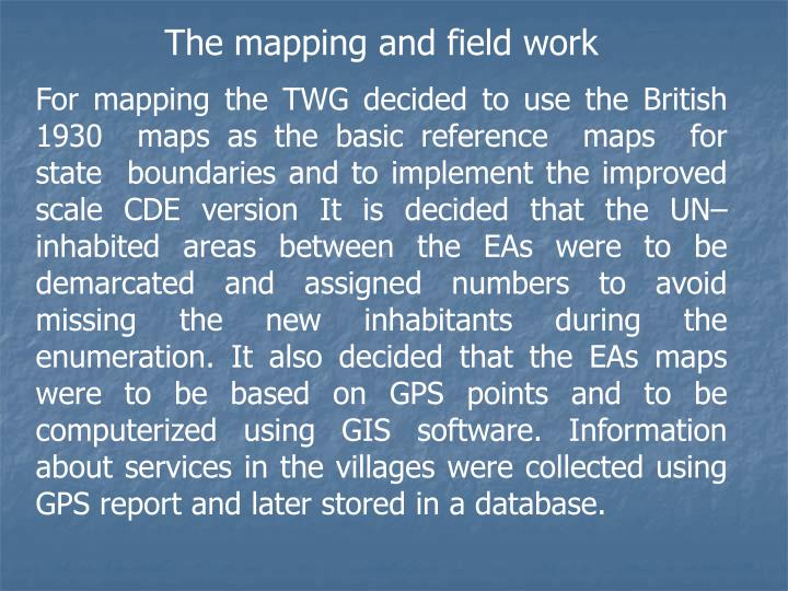 The mapping and field work