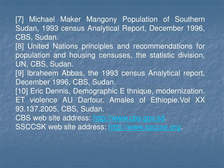 [7] Michael Maker Mangony Population of Southern Sudan, 1993 census Analytical Report, December 1996, CBS, Sudan.