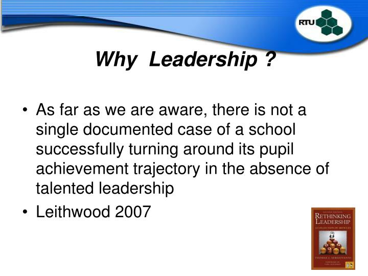 Why  Leadership ?
