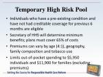 temporary high risk pool1