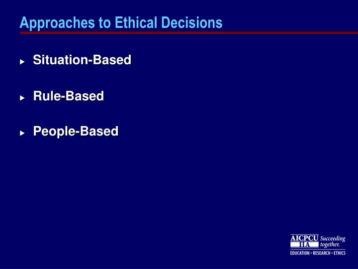 Approaches to Ethical Decisions