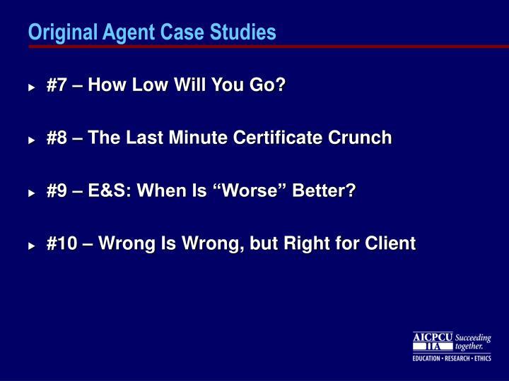 Original Agent Case Studies