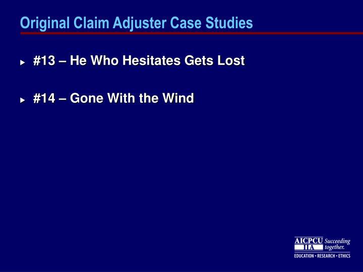 Original Claim Adjuster Case Studies