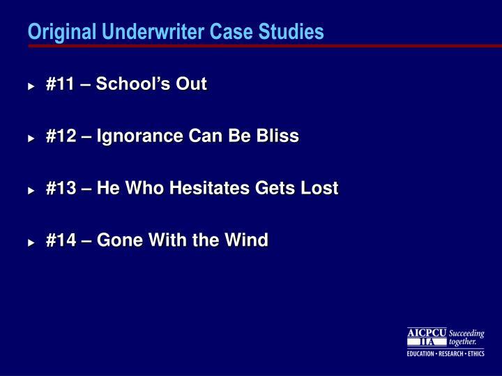 Original Underwriter Case Studies