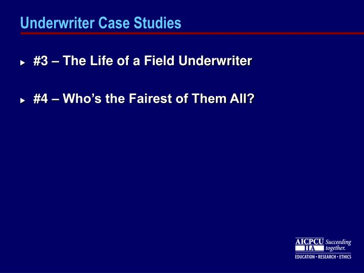 Underwriter Case Studies