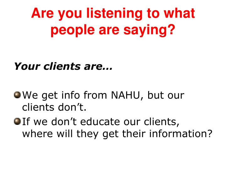 Are you listening to what people are saying?