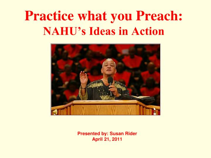 Practice what you preach nahu s ideas in action