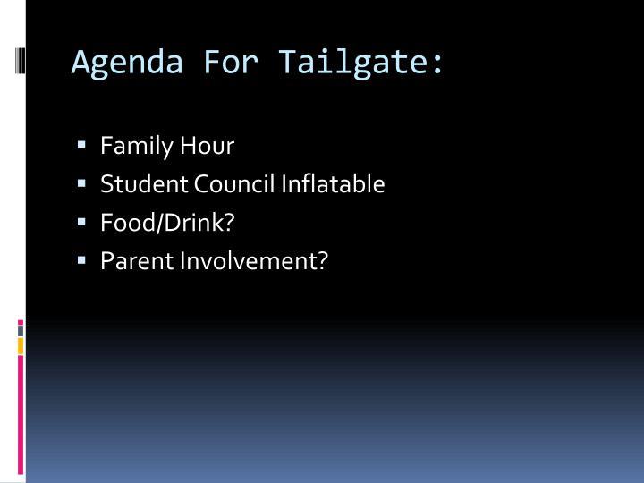 Agenda For Tailgate: