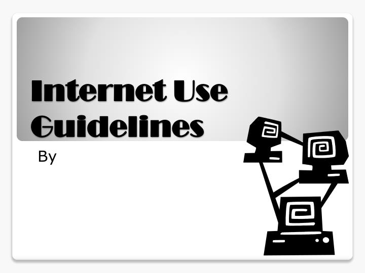 Internet Use Guidelines