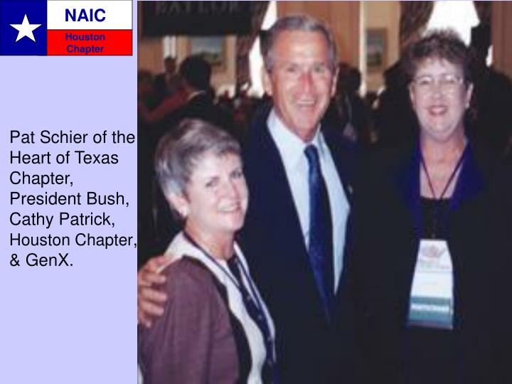 Pat Schier of the  Heart of Texas Chapter, President Bush, Cathy Patrick,