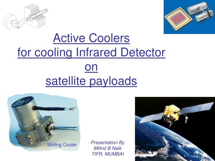 Active coolers for cooling infrared detector on satellite payloads