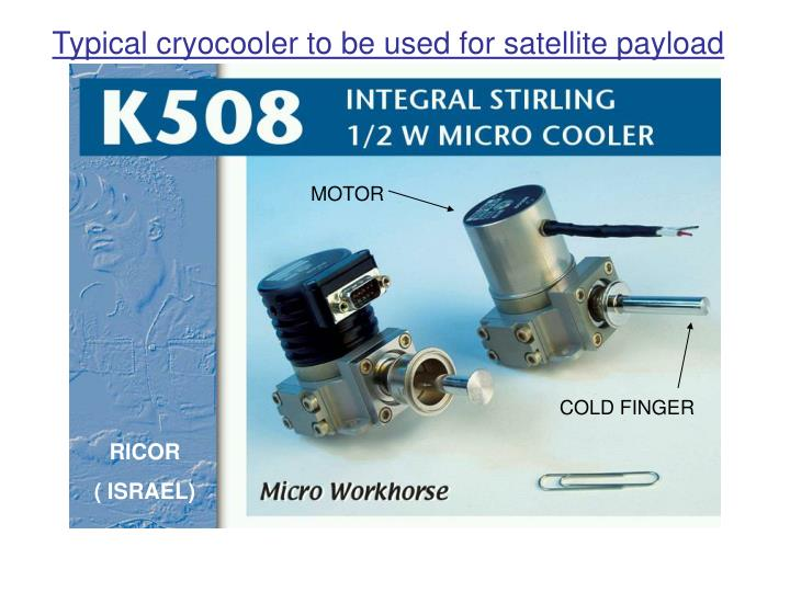 Typical cryocooler to be used for satellite payload