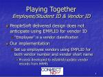 playing together employee student id vendor id