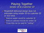 playing together vendor id customer id