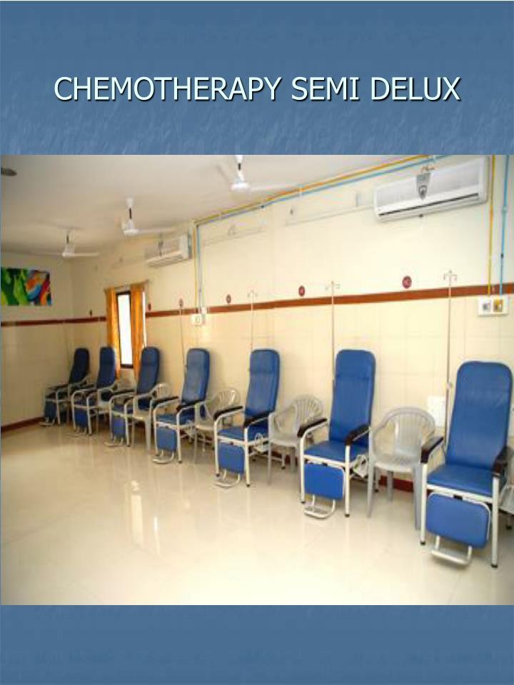 CHEMOTHERAPY SEMI DELUX