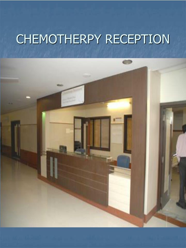 CHEMOTHERPY RECEPTION