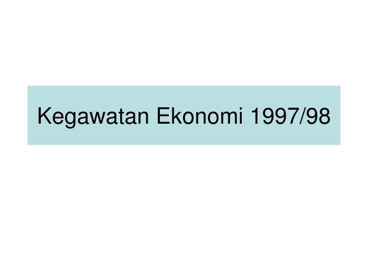 Kegawatan Ekonomi 1997/98