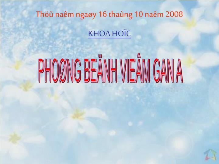 Th nam ngay 16 thang 10 nam 2008