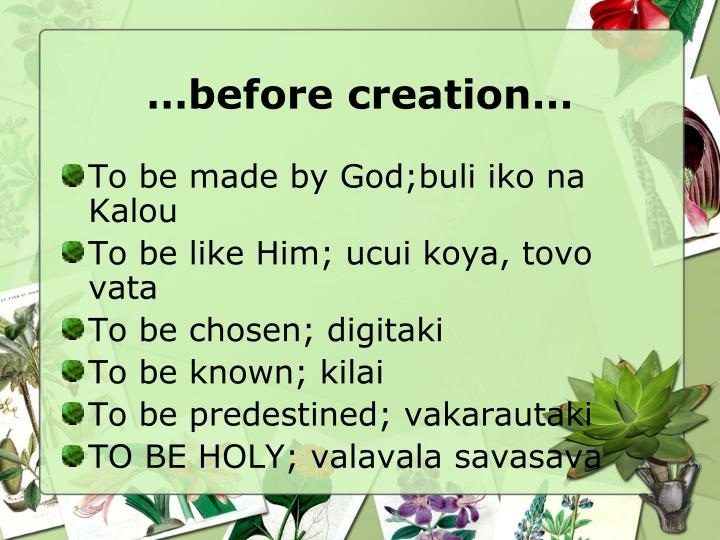 …before creation…