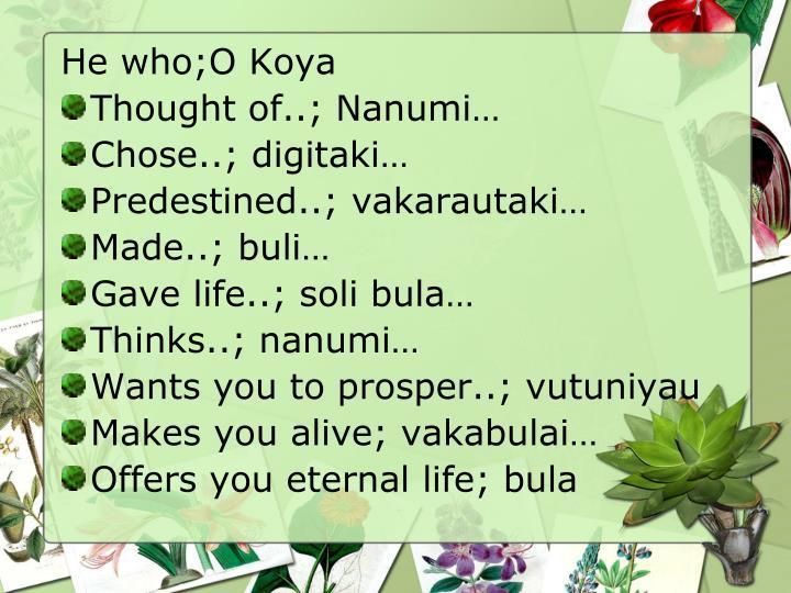 He who;O Koya