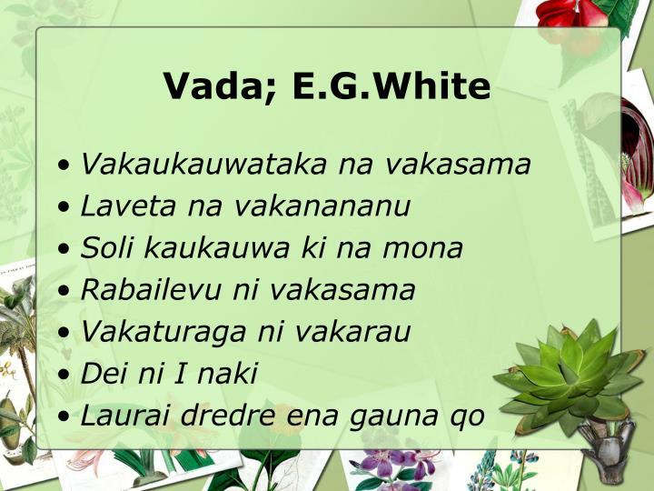 Vada; E.G.White