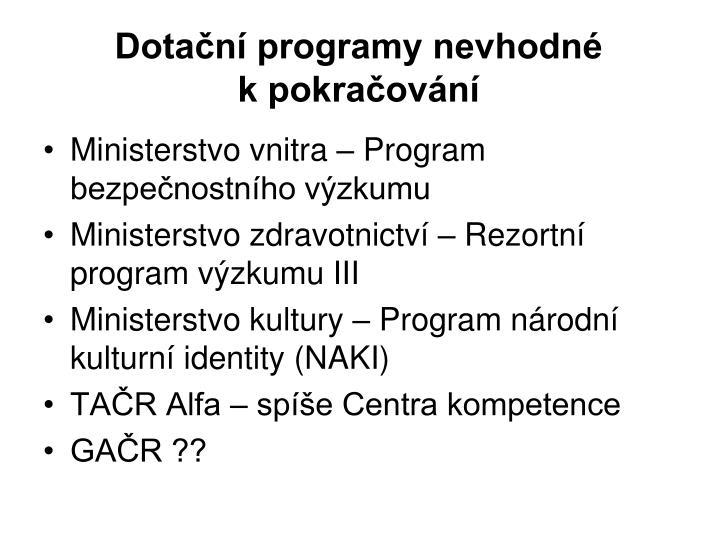 Dotační programy nevhodné