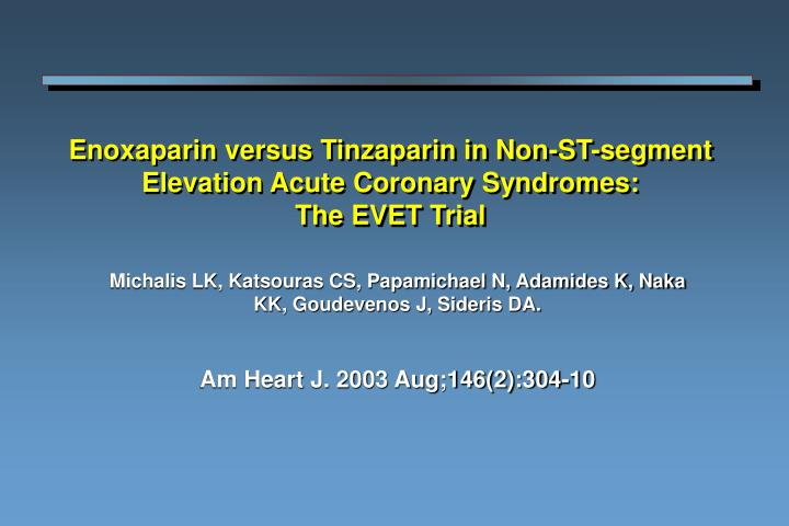 Enoxaparin versus tinzaparin in non st segment elevation acute coronary syndromes the evet trial