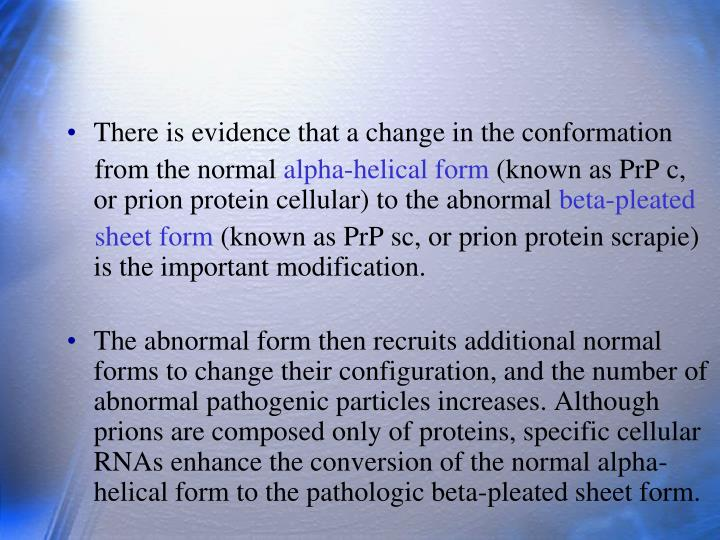 There is evidence that a change in the conformation