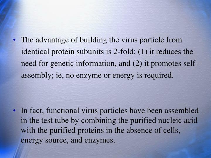 The advantage of building the virus particle from