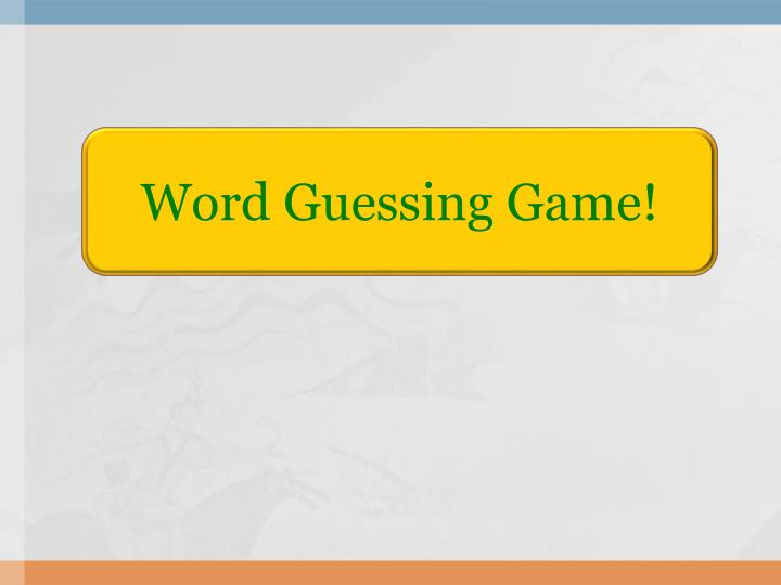 Word Guessing Game!